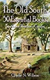 The Old South: 50 Essential Books (Southern Reader's Guide Book 1)