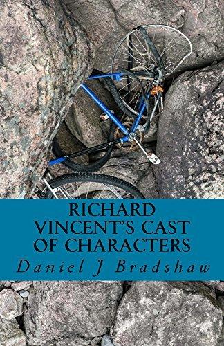 Richard Vincents Cast of Characters  by  Daniel J. Bradshaw