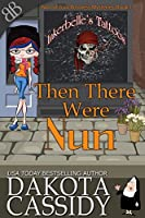 Then There Were Nun (Nun of Your Business Mysteries, #1)