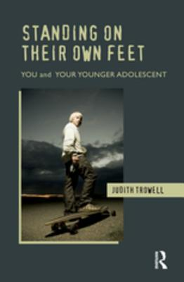 Standing on Their Own Feet: You and Your Younger Adolescent