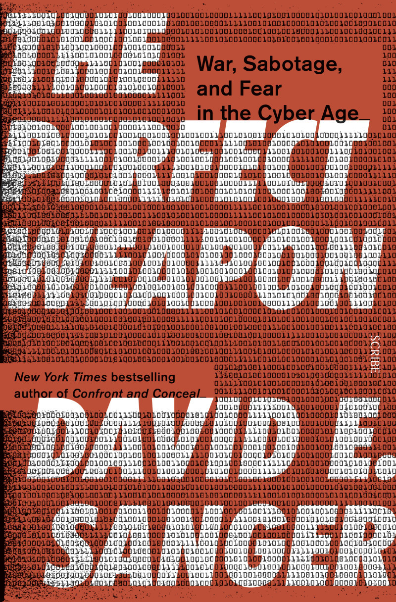 The Perfect Weapon: How the Cyber Arms Race Set the World