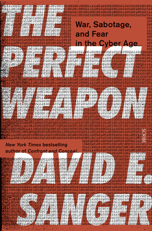 The Perfect Weapon: How the Cyber Arms Race Set the World Afire