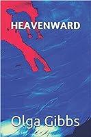 Heavenward (Celestial Creatures, #1) ARC