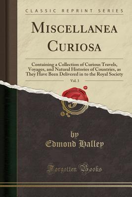Miscellanea Curiosa, Vol. 3