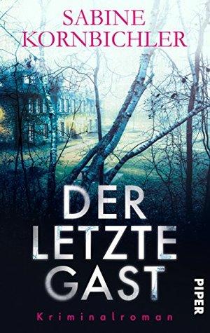 Der letzte Gast by Sabine Kornbichler