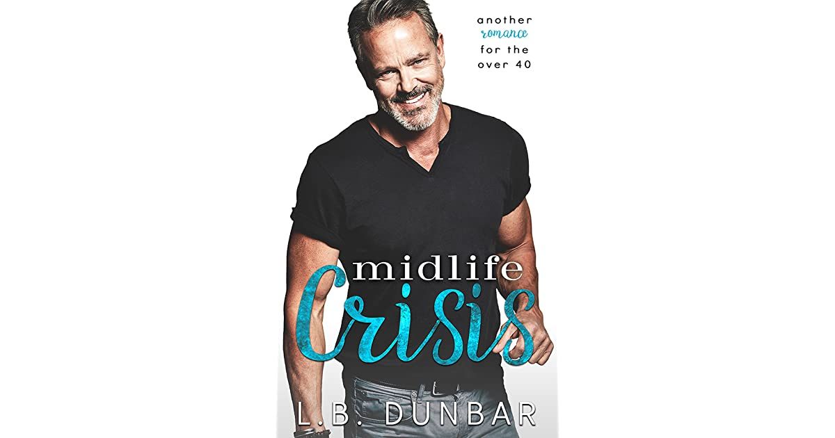 Midlife Crisis: another romance for the over 40  by L B  Dunbar