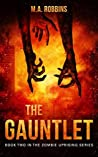 The Gauntlet (The Zombie Uprising #2)