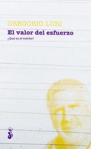 El valor del esfuerzo: ¿qué es el mérito? Gregorio Luri Medrano