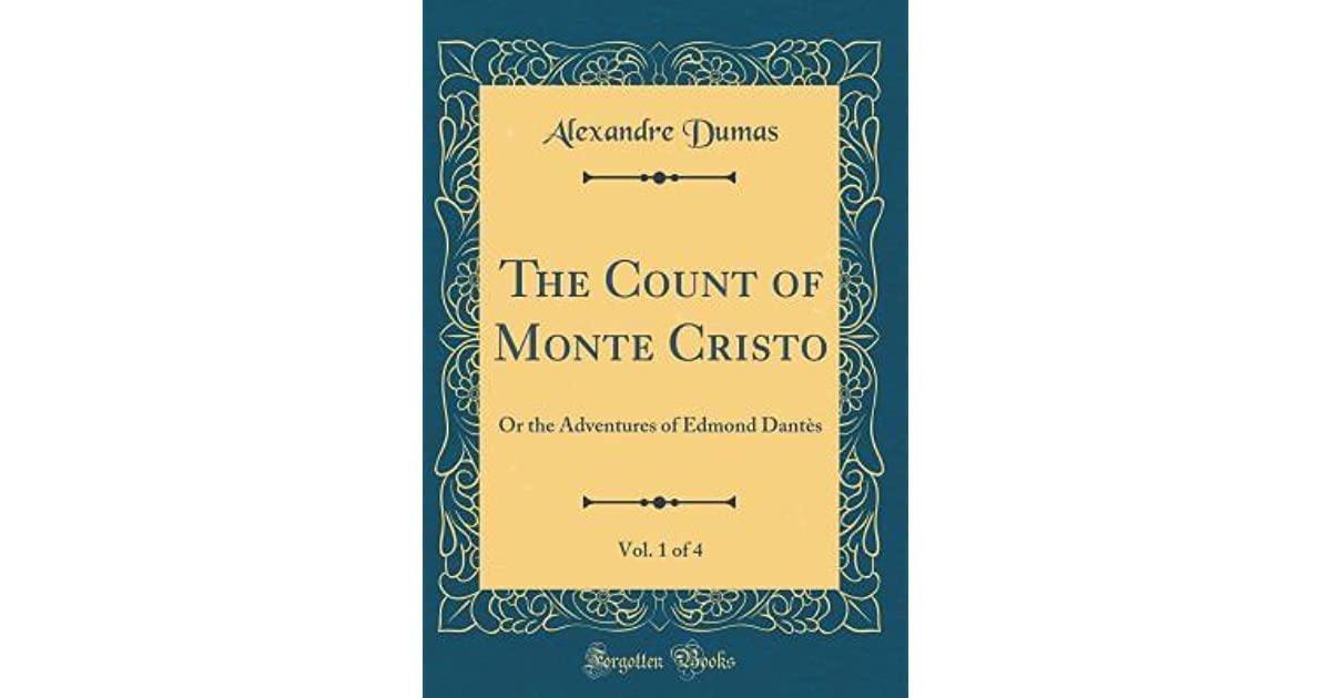 The Count Of Monte Cristo Vol 1 Of 4 Or The Adventures Of Edmond