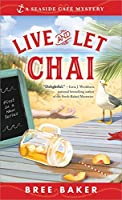 Live and Let Chai (Seaside Café Mysteries Book 1)