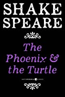 The Phoenix And The Turtle: A Poem