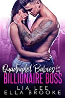Quadruplet Babies for my Billionaire Boss (A Billionaire's Baby Story)