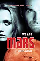 We Are Mars (The Rubicon Saga #1)