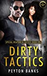 Dirty Tactics (Special Weapons & Tactics, #1)