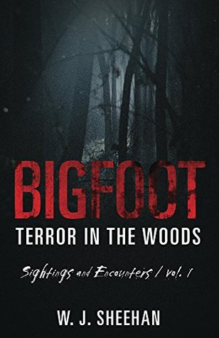 Bigfoot Terror in the Woods: Sightings and Encounters