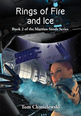 Rings of Fire and Ice: Book Two of the Martian Sands Series