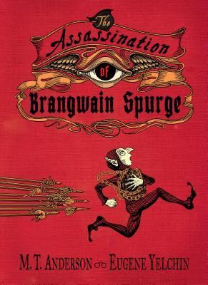 "Book cover of ""The Assassination of Brangwain Spurge"" by M.T. Anderson"