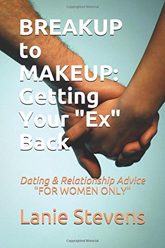 BREAKUP to MAKEUP Getting Your E