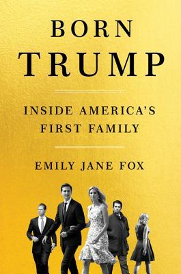 Born Trump Inside America's First Family