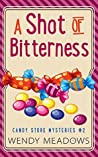 A Shot of Bitterness (Candy Store Mysteries Book 2)
