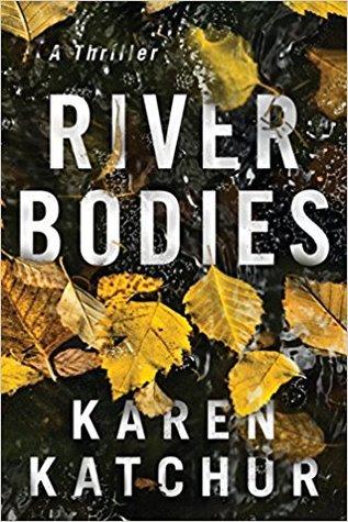 River Bodies by Karen Katchur