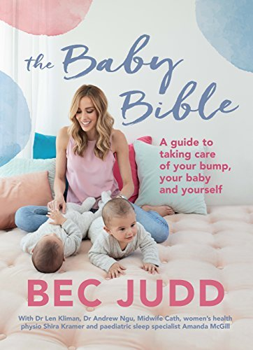 The Baby Bible A guide to taking care of your bump, your baby and yourself