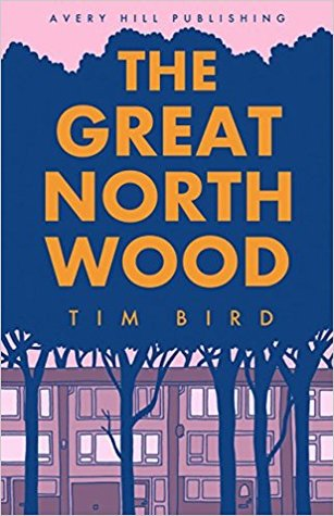 The Great North Wood by Tim Bird