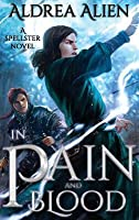 In Pain and Blood (Spellster #1)