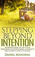 Stepping Beyond Intention