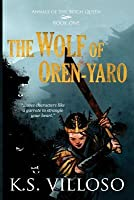 The Wolf of Oren-Yaro: Book One of the Annals of the Bitch Queen