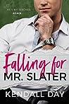 Falling for Mr. Slater