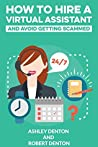 How to Hire a Virtual Assistant and Avoid Getting Scammed