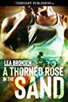 A Thorned Rose in the Sand by Lea Bronsen