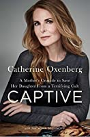 Captive: A Mother's Crusade to Save Her Daughter from a Terrifying Cult