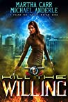 Kill The Willing (I Fear No Evil, #1)