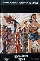 Nowa granica, część 1 (Wielka Kolekcja Komiksów DC Comics, #45)