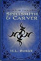 Spellsmith & Carver (Magicians' Reckoning #3)