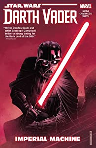 Star Wars: Darth Vader - Dark Lord of the Sith, Vol. 1: Imperial Machine