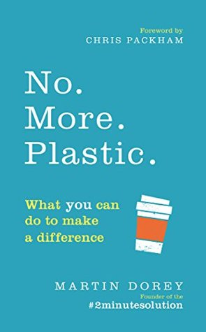 No. More. Plastic. by Martin Dorey