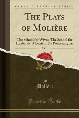 The School for Wives / The School for Husbands / Monsieur de Pourceaugnac
