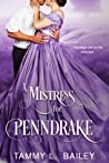 A Mistress for Penndrake by Tammy L. Bailey