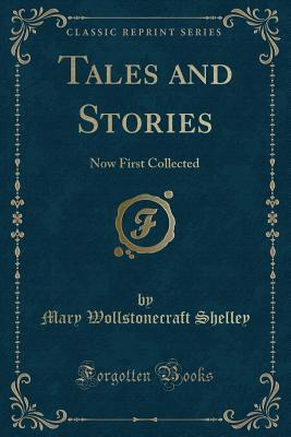 Tales and Stories: Now First Collected