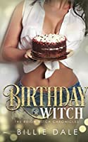 Birthday Witch (The Reigh Witch Chronicles) (Volume 1)