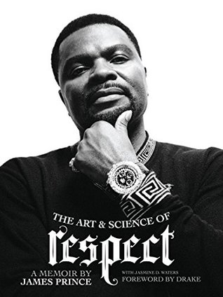 The Art & Science of Respect: A Memoir by James Prince