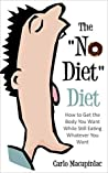 The No Diet Diet: How to get the body you want while still eating whatever you want