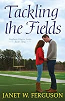 Tackling the Fields (Southern Hearts #3)