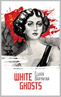 White Ghosts (Russian Treasures, #2)