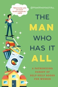 The-Man-Who-Has-It-All-A-Patronizing-Parody-of-Self-Help-Books-for-Women