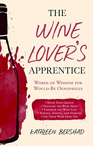 The Wine Lover's Apprentice Words of Wisdom for Would-Be Oenophiles