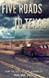 Five Roads to Texas (Five Roads to Texas, #1)